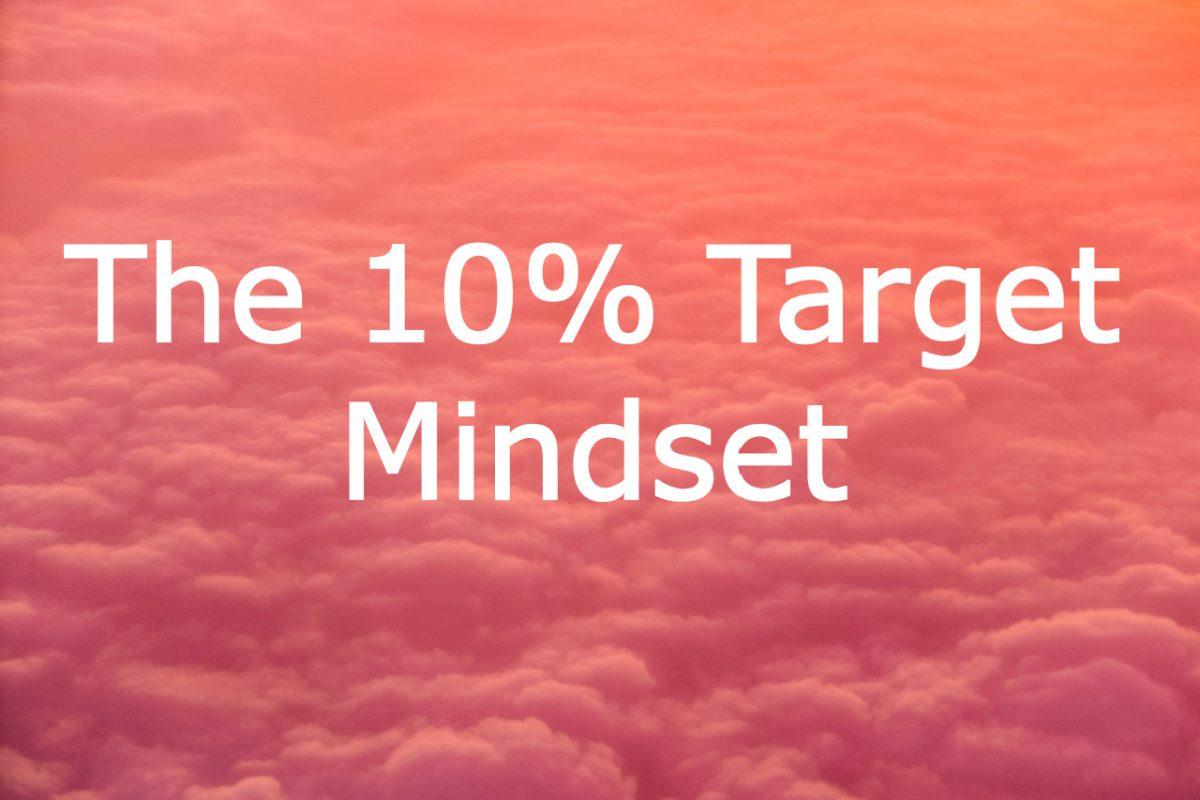 10 percent target mindset